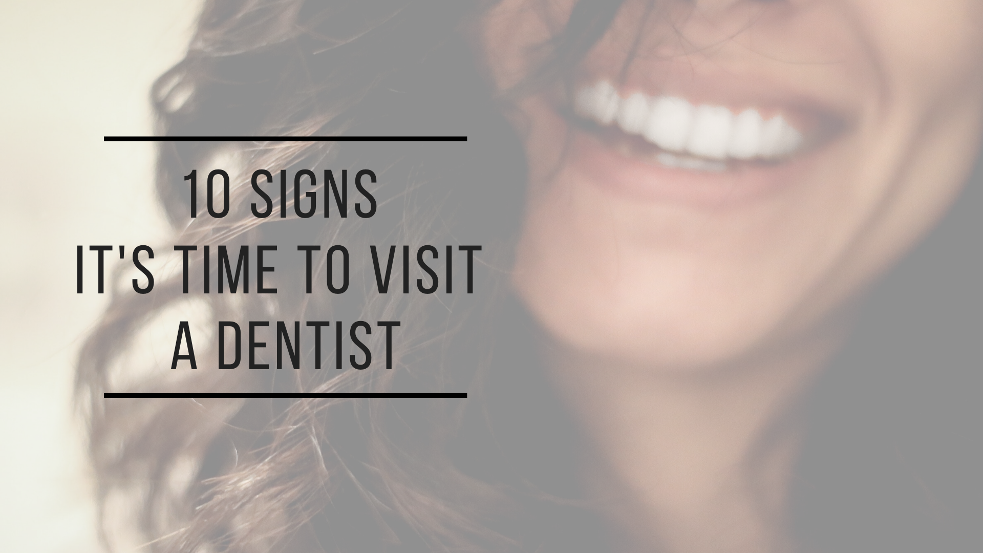 Childersburg Dentist | 10 Signs It's Time To Visit A Dentist