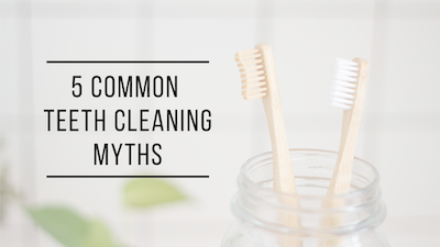 5 Common Teeth Cleaning Myths
