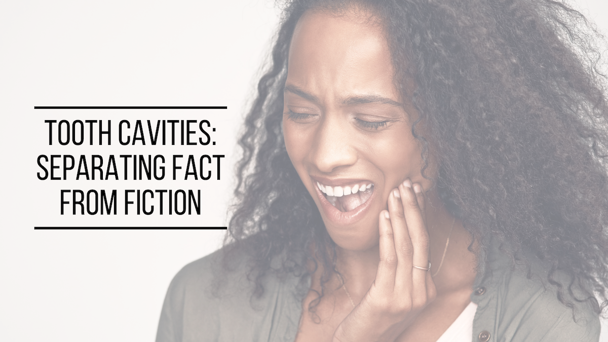 Tooth Cavities: Separating Fact From Fiction